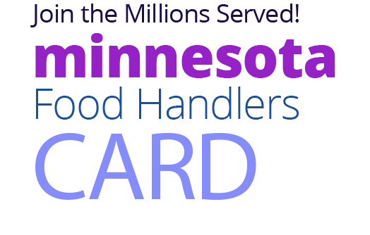 Join the Millions Served! MINNESOTA Food Handlers Card